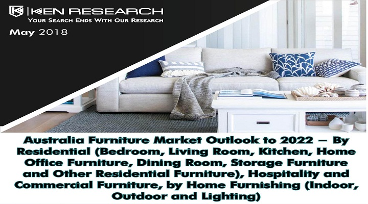 Australia Furniture Market Outlook to 2022 : Ken Research
