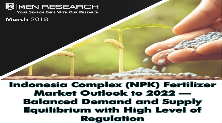 Indonesia Complex Fertilizer Market Outlook Report : Ken Research