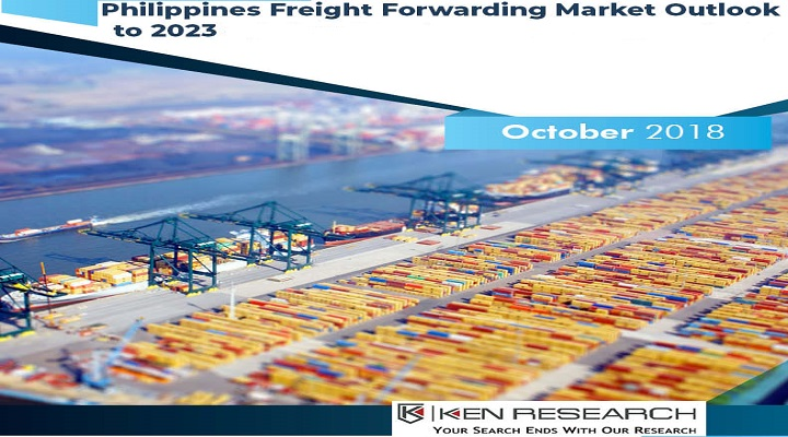 Philippines Freight Forwarding Market Outlook to 2023 : Ken Research
