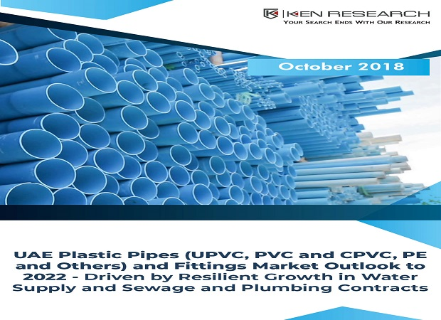 UAE Plastic Pipes (UPVC, PVC and CPVC, PE and Others) and Fittings Market Outlook to 2022: Ken Research