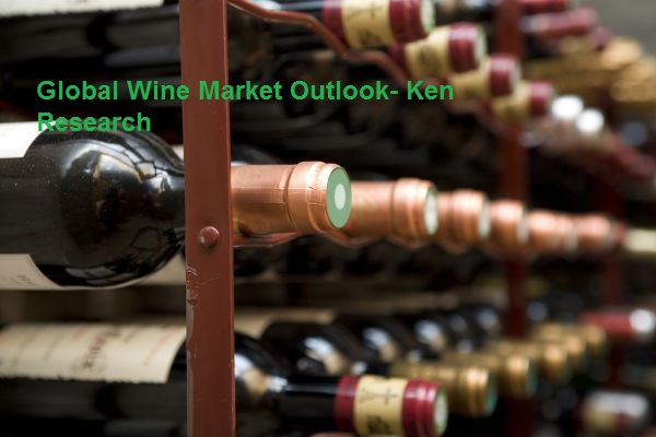 Changing Dynamics Of The Global Wine Market Outlook: Ken Research