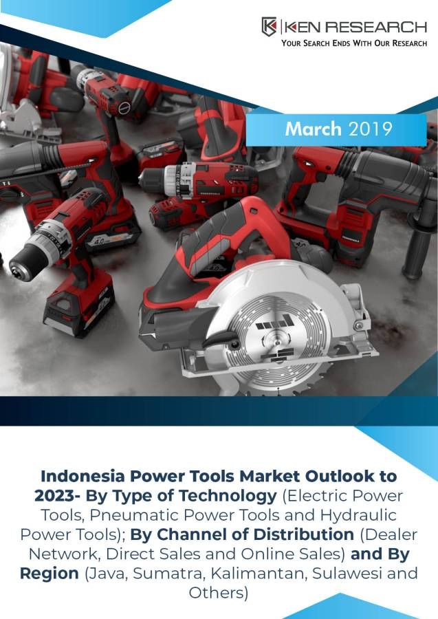 Indonesia Power Tools Market is Driven by Government's Aim to Revive the Economy Through Investment in Infrastructure Projects and Promotion of SME Manufacturing: Ken Research