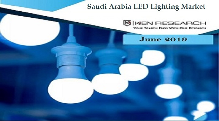 KSA LED lighting products Demand will be Driven by Upcoming New Residential Projects, Rising Awareness & Change in Customer Perception, Development of Retail Channel and Government Initiatives to Enhance Green Lighting Practices: Ken Research