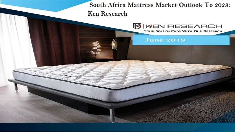 Increasing Preference for Imported Customized Mattresses coupled with rising Mergers and Acquisitions have been driving the Demand for Mattresses within South Africa: KenResearch