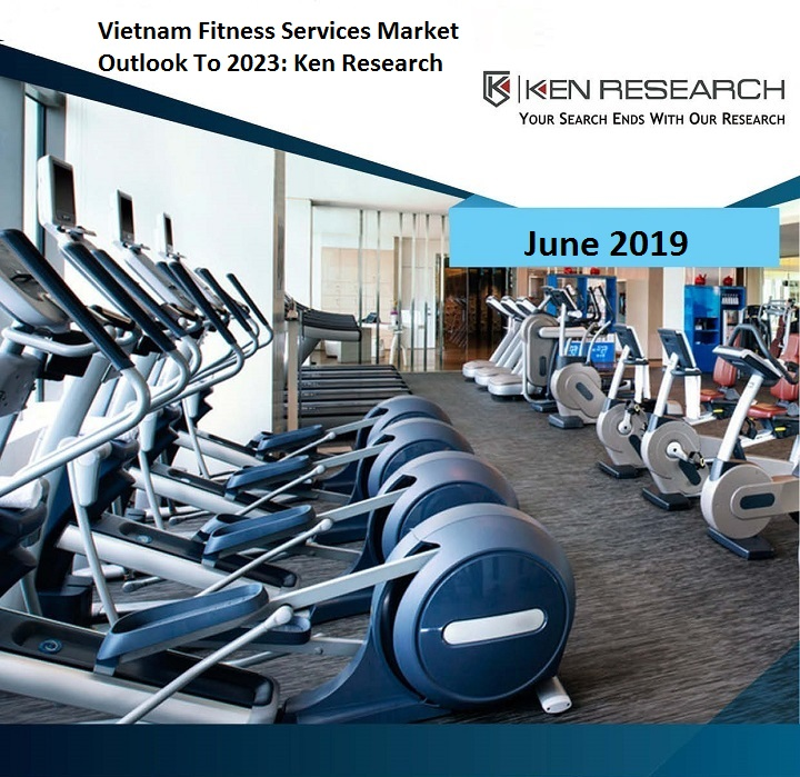 Vietnam Fitness Services Market will be driven by Increasing Number of Organized Fitness Centres and Rise in Personal Disposable Income: KenResearch