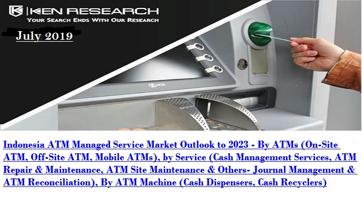 Indonesian ATM Managed Service Market is driven by Rising Demand for Cash Management Services and ATM Repair & Maintenance Services: KenResearch