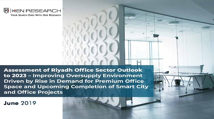Oversupply (Supply – Demand Gap) of Office Space in Riyadh is Expected to be Around 10% by 2023: KenResearch