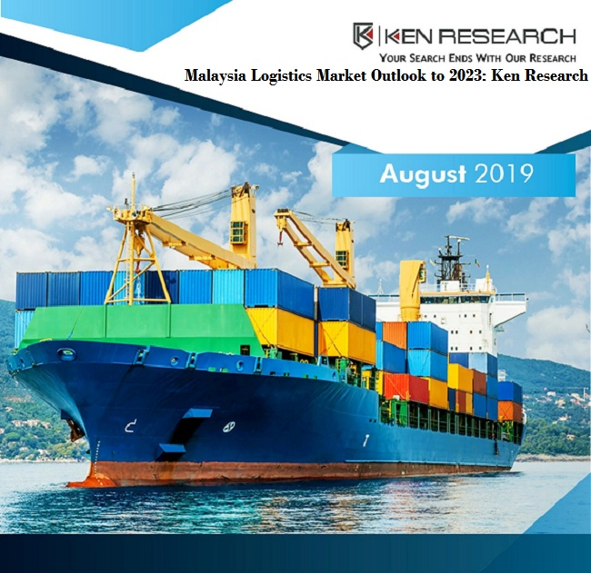 Malaysia Logistics Market Outlook to 2023: KenResearch