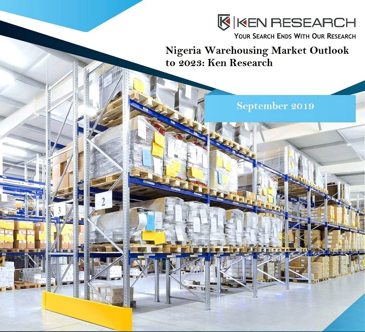 Nigeria Warehousing Market Driven by Infrastructural Developments, Boost in Foreign Trade and Booming Manufacturing sector: Ken Research