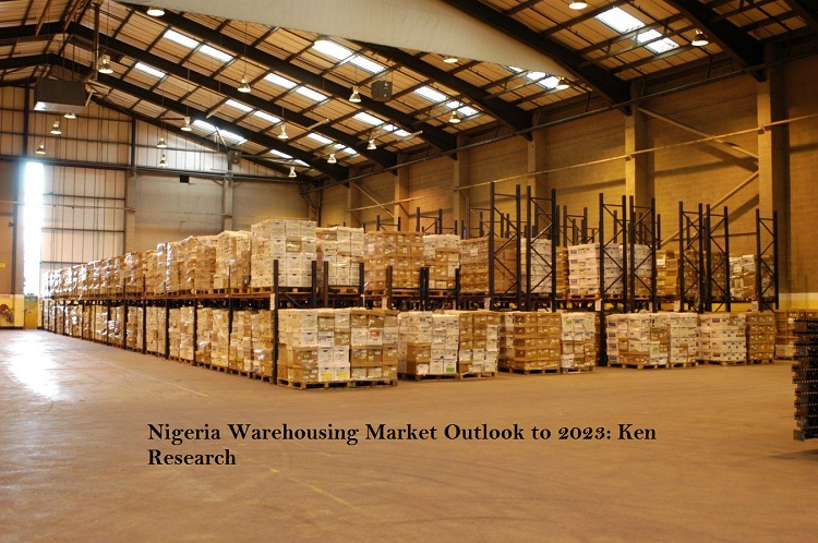 Nigeria Warehousing Market Outlook to 2023: Ken Research