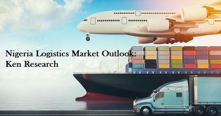 Nigeria Logistics Market Future Outlook: KenResearch