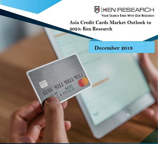 Asia Credit Cards Market Outlook to 2025: KenResearch