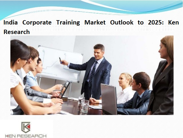 Growth in India Corporate Training Market driven by increased spending by Corporate and Government Initiatives: Ken Research