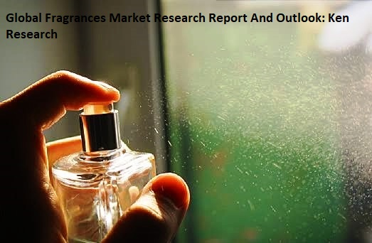 Global Fragrances Market Research Report And Outlook: Ken Research