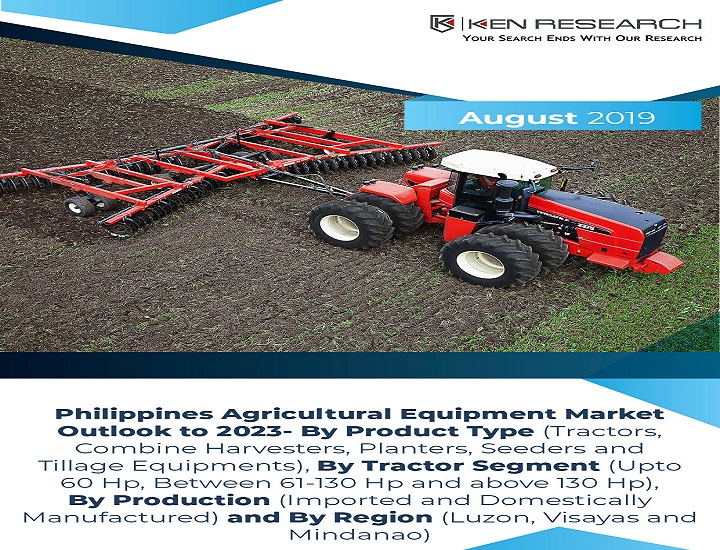 Philippines Agricultural Equipment Market Research Report to 2023: Ken Research