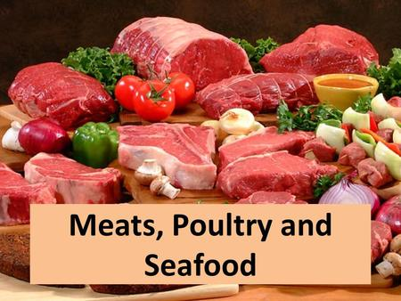 Rise in Concerns for the Healthy Protein rich Foods to Drive Meat, Poultry and Seafood Global Market over the Forecast Period: Ken Research