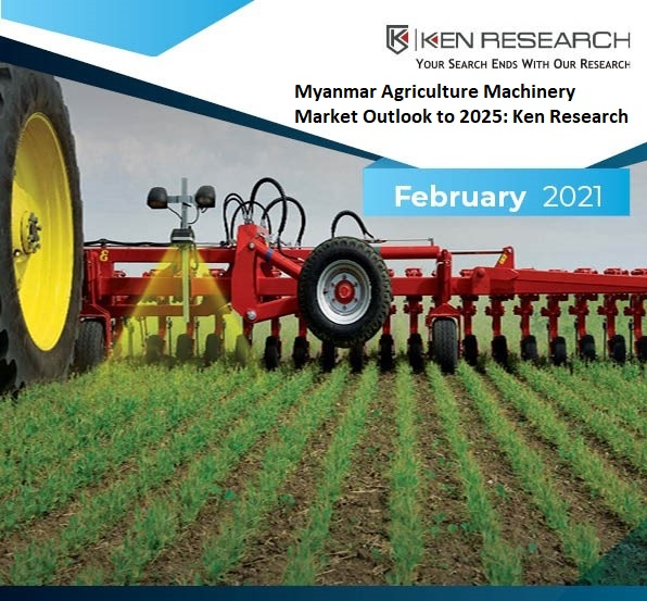 Myanmar Agriculture Machinery Market Outlook to 2025: KenResearch