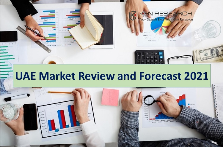 UAE Market Overview and Size 2021– By Countries, By End Users, By Organized And Unorganized Players: KenResearch