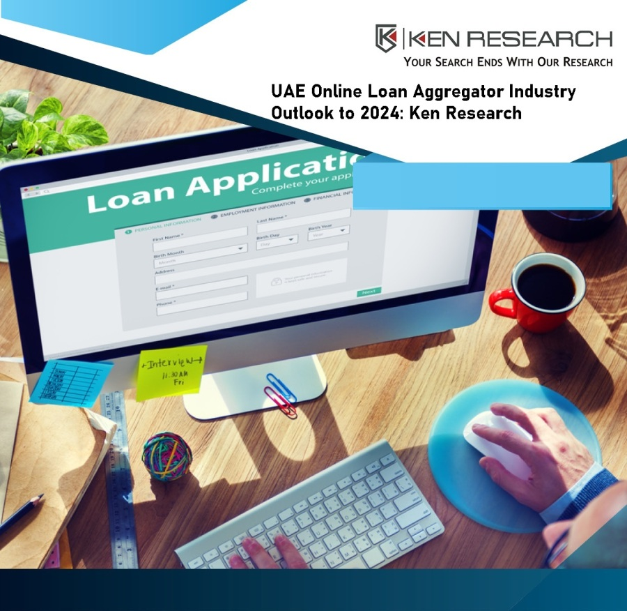 UAE Online Loan Aggregator Market Size and Research 2021, CAGR Status, Growth Analysis, Business Updates and Strategies till 2027: KenResearch